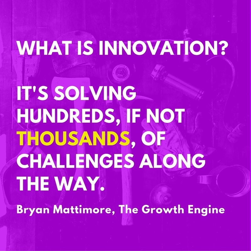 what_is_innovation-_Its_solving_hundreds_if_not_thousands_of_challenges_along_the_way..jpg