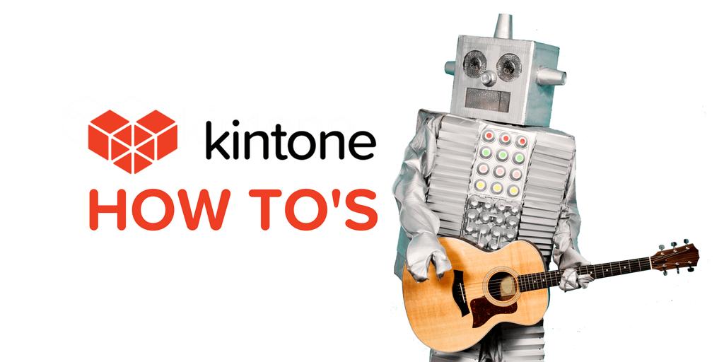 Kintone HOW TO'S (5) (1)