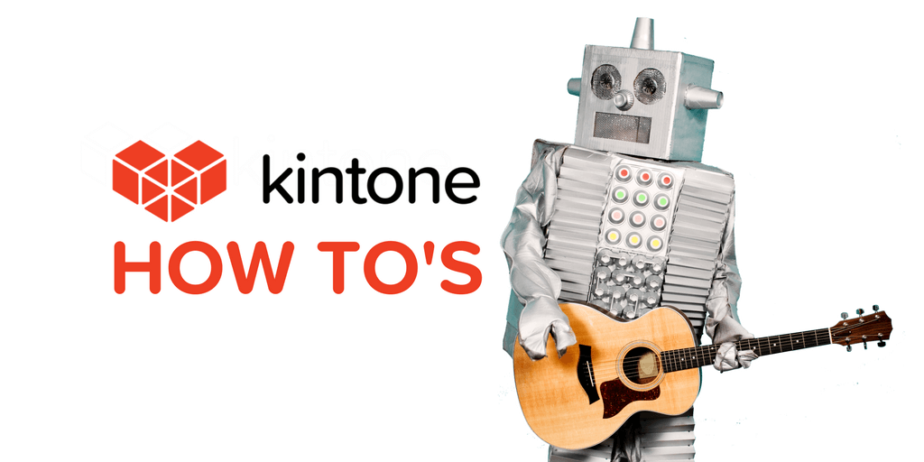 Kintone HOW TO'S (5) (1)