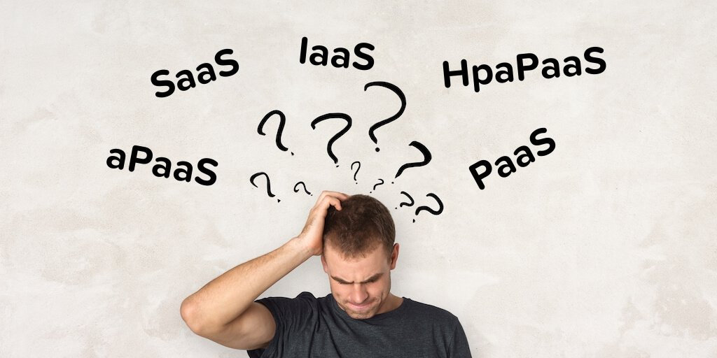 What's the difference between SaaS _ IaaS _ PaaS _ aPaaS _ HpaPaaS